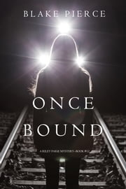 Once Bound (A Riley Paige Mystery—Book 12) ebook by Blake Pierce