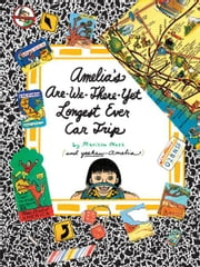 Amelia's Are-We-There-Yet Longest Ever Car Trip ebook by Marissa Moss,Marissa Moss
