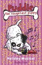 Puddle the Naughtiest Puppy: Holiday Musical: Book 11 ebook by Hayley Daze