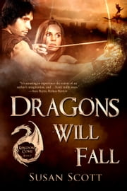 Dragons Will Fall - Fantasy Romance Series ebook by Susan Scott