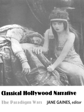 Classical Hollywood Narrative - The Paradigm Wars ebook by