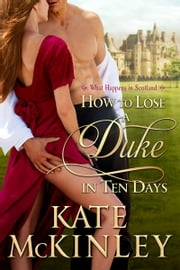 How to Lose a Duke in Ten Days ebook by Kate McKinley