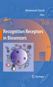 Recognition Receptors in Biosensors ebook by Mohammed Zourob