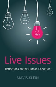Live Issues - Reflections on the Human Condition ebook by Mavis Klein