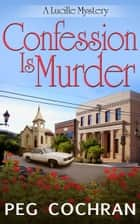 Confession Is Murder ebook by Peg Cochran