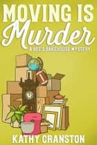 Moving is Murder ebook by Kathy Cranston