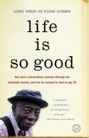 Life Is So Good ebook by George Dawson, Richard Glaubman