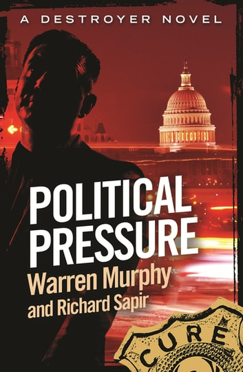 Political Pressure - Number 135 in Series ebook by Richard Sapir,Warren Murphy