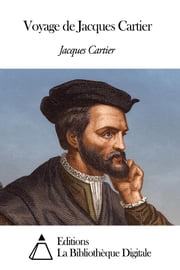 Voyage de Jacques Cartier ebook by Jacques Cartier