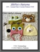 169- Adult Animal Beanies Crochet Patterns #169 ebook by ShiFio's Patterns