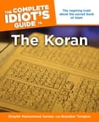 The Complete Idiot's Guide to the Koran ebook by Brandon Toropov,Muhammad Shaykh Sarwar