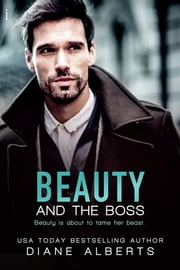 Beauty and the Boss ebook by Diane Alberts
