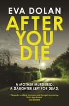 After You Die ebook by Eva Dolan