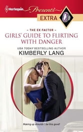 Girls' Guide to Flirting with Danger ebook by Kimberly Lang