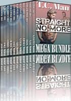 Straight No More Mega Bundle (11 in 1 MM Gay Erotica Collection) ebook by T.C. Man