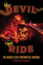The Devil Can Ride - The World's Best Motorcycle Writing ebook by