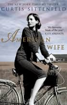 American Wife ebook by Curtis Sittenfeld