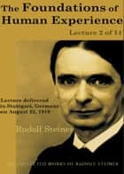 The Foundations of Human Experience: Lecture 2 of 14 ebook by Rudolf Steiner