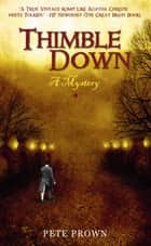 Thimble Down - A Mystery ebook by Pete Prown
