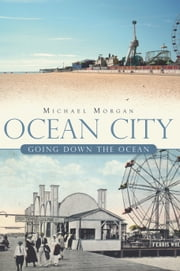 Ocean City - Going Down the Ocean ebook by Michael Morgan