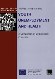Youth Unemployment and Health - A Comparison of Six European Countries ebook by Thomas Kieselbach