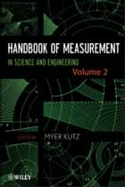 Handbook of Measurement in Science and Engineering, Volume 2 ebook by Myer Kutz