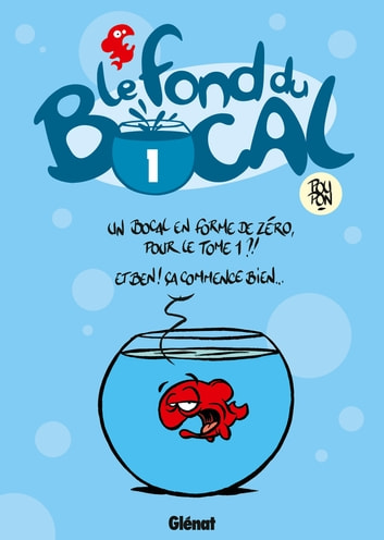 Le Fond du bocal - Tome 01 eBook by Nicolas Poupon