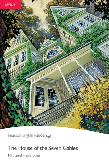 Level 1: The House of the Seven Gables ebook by Nathaniel Hawthorne