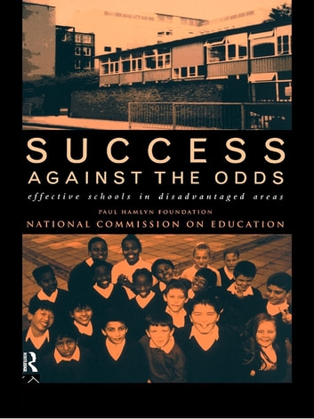 Success Against The Odds - Effective Schools in Disadvantaged Areas ebook by Paul Hamlyn