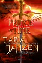 Prince of Time: Book Three in The Chalice Trilogy ebook by Tara Janzen