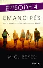 Emancipés - Episode 4 ebook by M.G. Reyes