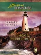 Deadly Homecoming ebook by Barbara Phinney