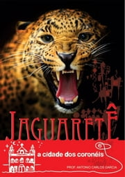JaguaretÊ ebook by Antonio Carlos Garcia