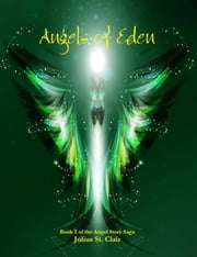 Angels of Eden (Book #2 of the Angel Story Saga) ebook by Julius St. Clair