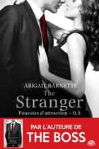 The Stranger - Pouvoirs d'attraction, T0.5 ebook by Élodie Coello, Abigail Barnette