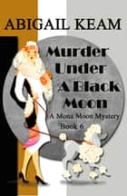 Murder Under A Black Moon ebook by