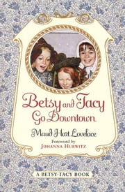 Betsy and Tacy Go Downtown ebook by Maud Hart Lovelace