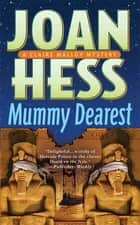 Mummy Dearest - A Claire Malloy Mystery ebook by Joan Hess