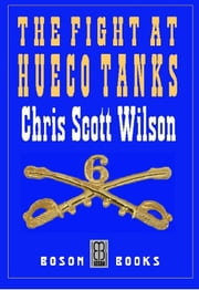 The Fight at Hueco Tanks ebook by Chris Scott Wilson