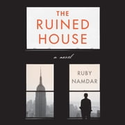 The Ruined House - A Novel audiobook by Ruby Namdar