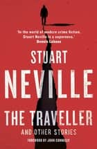 The Traveller and Other Stories - Thirteen unnerving tales from the bestselling author of The Twelve ebook by