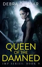 Queen of the Damned ebook by Debra Dunbar