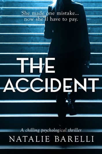 The Accident - A chilling psychological thriller ebook by Natalie Barelli