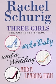 Three Girls the Complete Trilogy ebook by Rachel Schurig