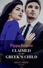 Claimed For The Greek's Child (Mills & Boon Modern) (Conveniently Wed!, Book 2) ekitaplar by Pippa Roscoe