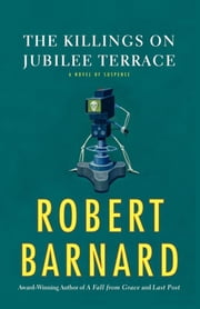 The Killings on Jubilee Terrace - A Novel of Suspense ebook by Robert Barnard
