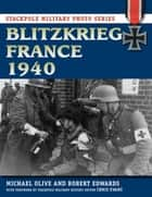Blitzkrieg France 1940 ebook by Michael Olive, Chris Evans, Robert J. Edwards