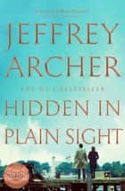 Hidden in Plain Sight ebook by Jeffrey Archer