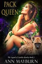Pack Queen ebook by Ann Mayburn