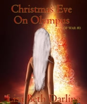 Christmas Eve on Olympus ebook by Lisa Beth Darling